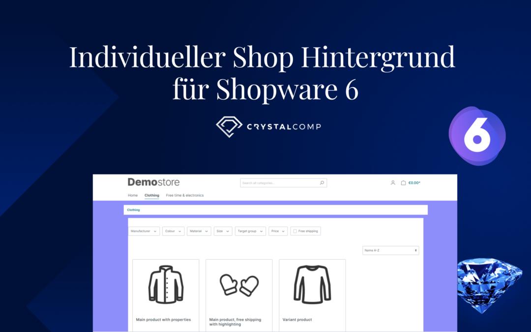 Individueller Shop Hintergrund für Shopware 6 – Anleitung